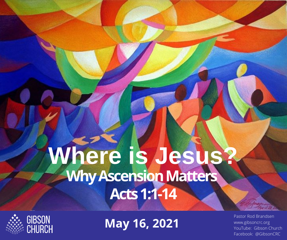 Where is Jesus?–Why Ascension Matters